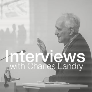 Interviews with Charles Landry
